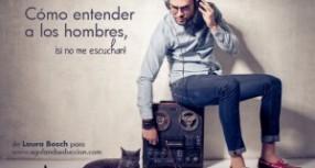 Cómo entender a los hombres (IV): Los hombres no escuchan