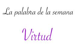 palabra-de-la-semana--virtud-fortaleza--personal