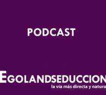 Podcast de Junio de Egoland Seducción