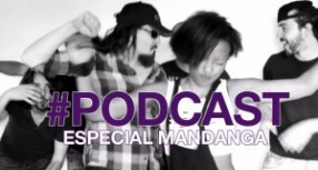 Podcast Especial Mandanga Summer Camp