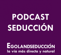 Podcast Septiembre de Egoland Seducción